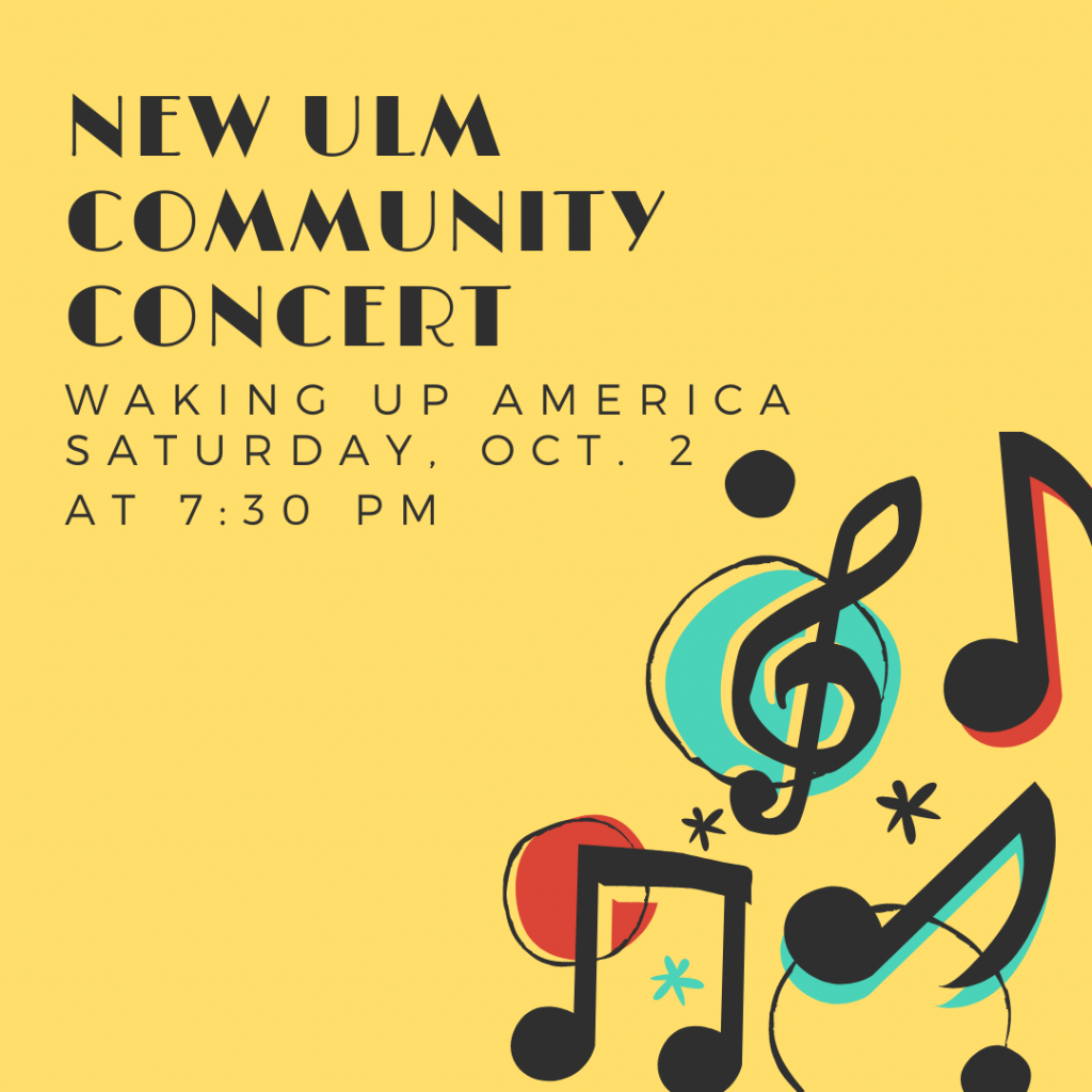 New Ulm Community Concert: Waking Up America Saturday, October 2, 2021 at 7:30 pm on the State Street Theater Stage