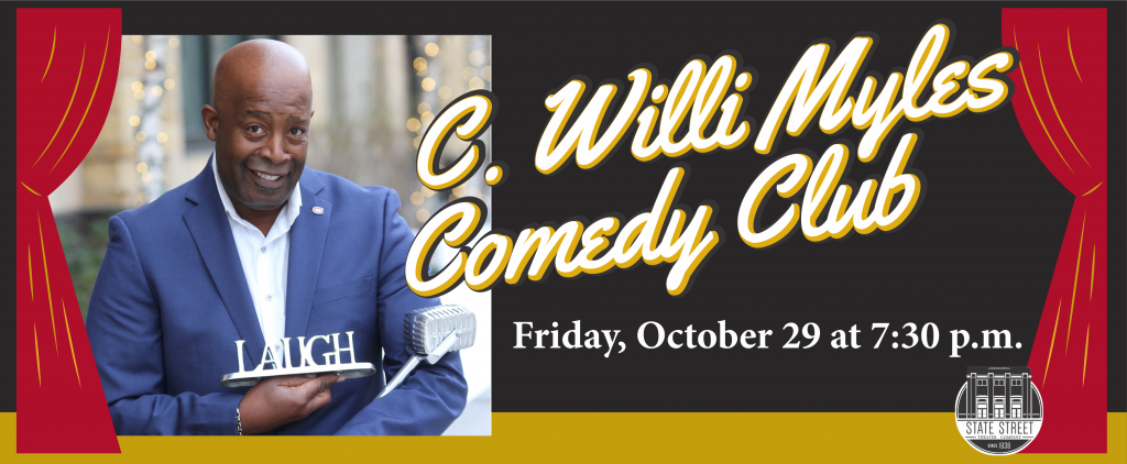 C. Willi Myles Comedy Club, Oct. 29 at 7:30 pm at State Street Theater, New Ulm