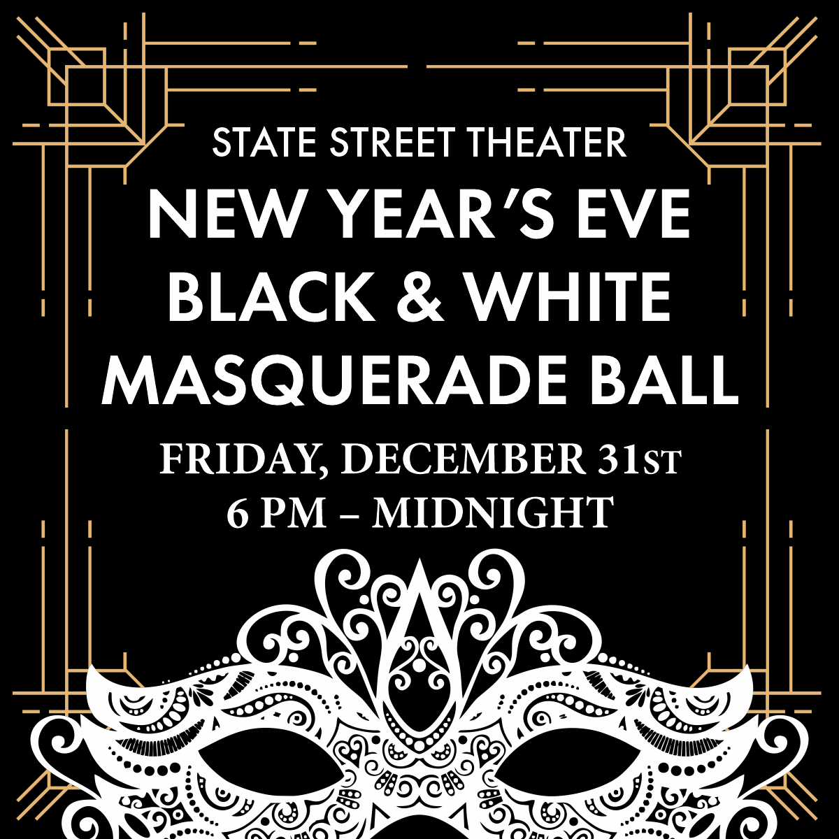 New Year's Eve Black & White Ball at State Street Theater Co. Friday, December 31 from 6 pm - midnight